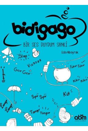 Bidigago Bir Ses Duydum Sanki