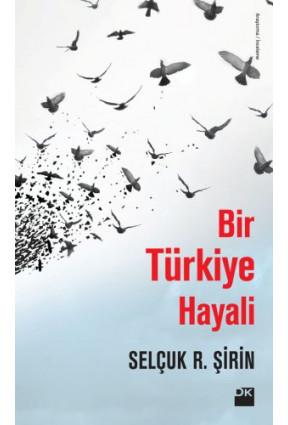 Bir Türkiye Hayali