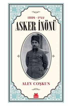 Asker İnönü 1884 - 1922