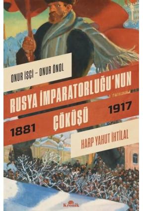 Rusya İmparatorluğu'nun Çöküşü 1881-1917