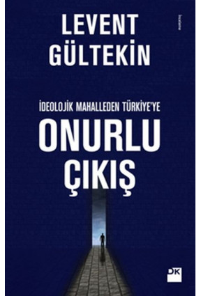 İdeolojik Mahalleden Türkiye'ye - Onurlu Çıkış