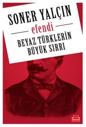 Efendi - Beyaz Türklerin Büyük Sırrı