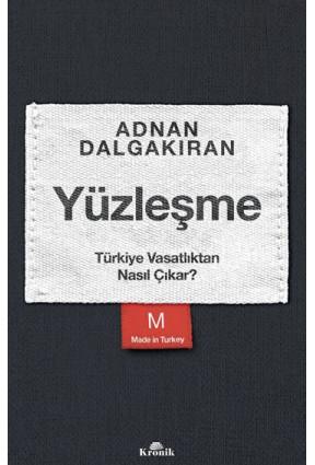 Yüzleşme - Türkiye Vasatlıktan Nasıl Çıkar?