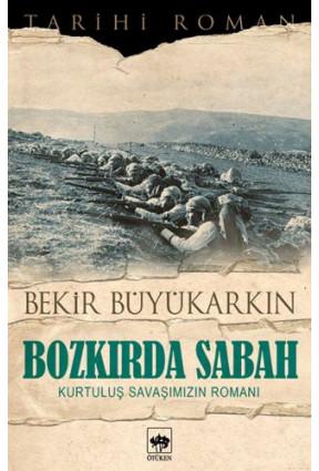 Bozkırda Sabah Kurtuluş Savaşımızın Romanı