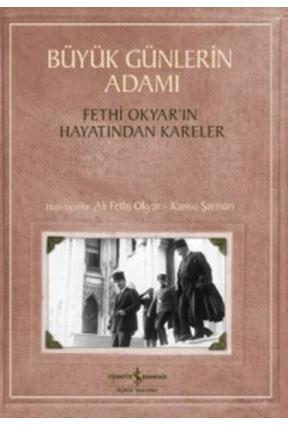 Büyük Günlerin Adamı - Fethi Okyar'ın Hayatından Kareler